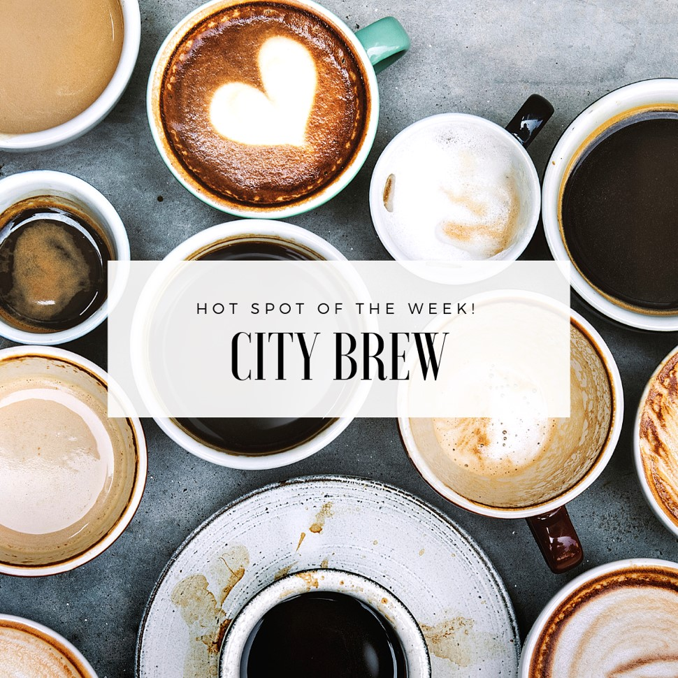 Hot Spot of the Week: City Brew Coffee