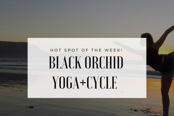 Hot Spot of the Week: Black Orchid Yoga+Cycle